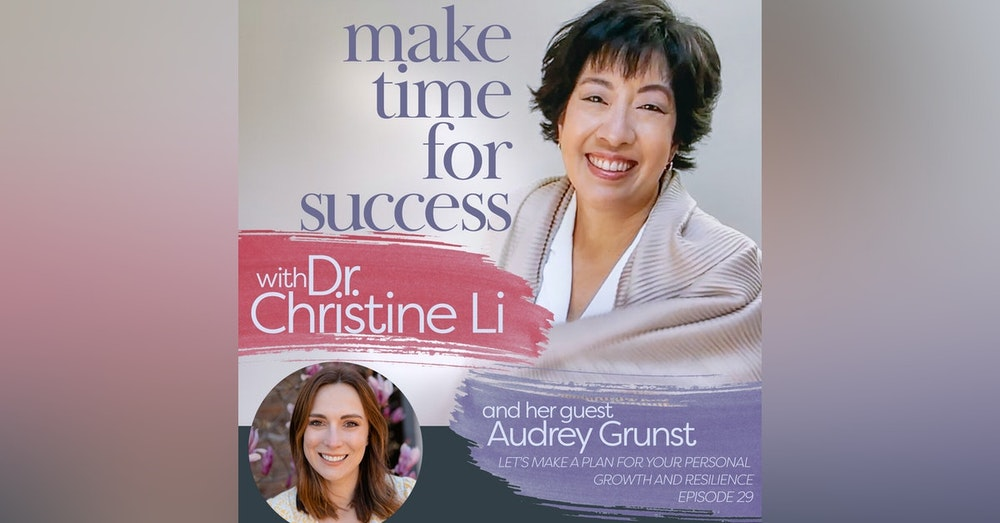 Let's Make a Plan for Your Personal Growth and Resilience with Audrey Grunst