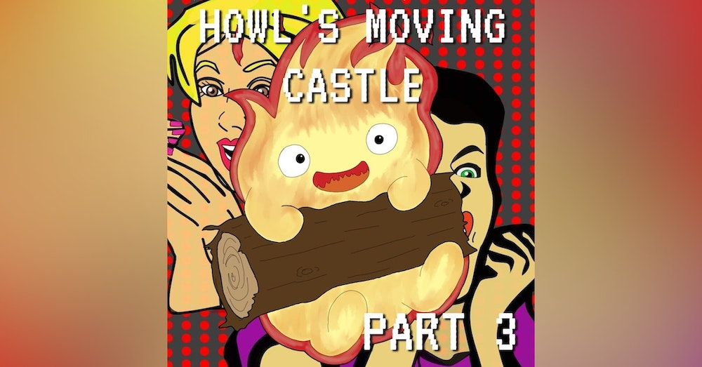 Howl's Moving Castle Part 3: Hearth of Gold