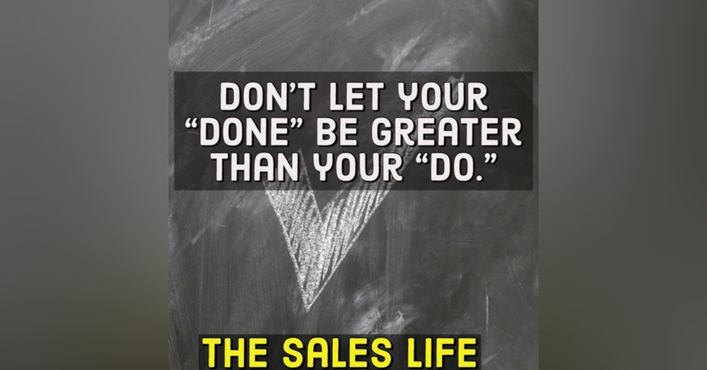 """541. Don't let your """"done's"""" be greater than your """"do's"""""""
