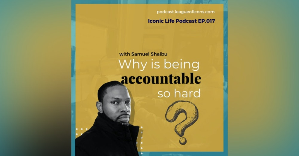 017 - Why is Being Accountable so Hard?