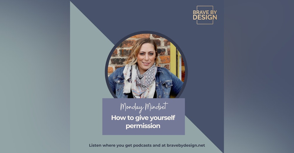 How to give yourself permission [Monday Mindset]