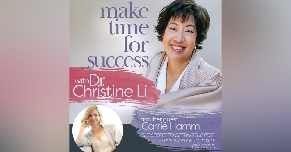 The Secret to Getting the Best Expression of Yourself with Carrie Hamm