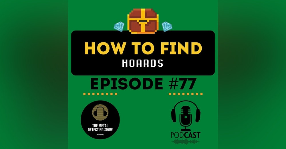 How to Find a Hoard When Metal Detecting