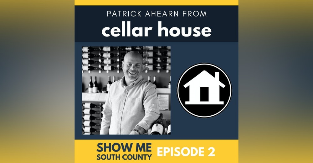 Cellar House with Patrick Ahearn