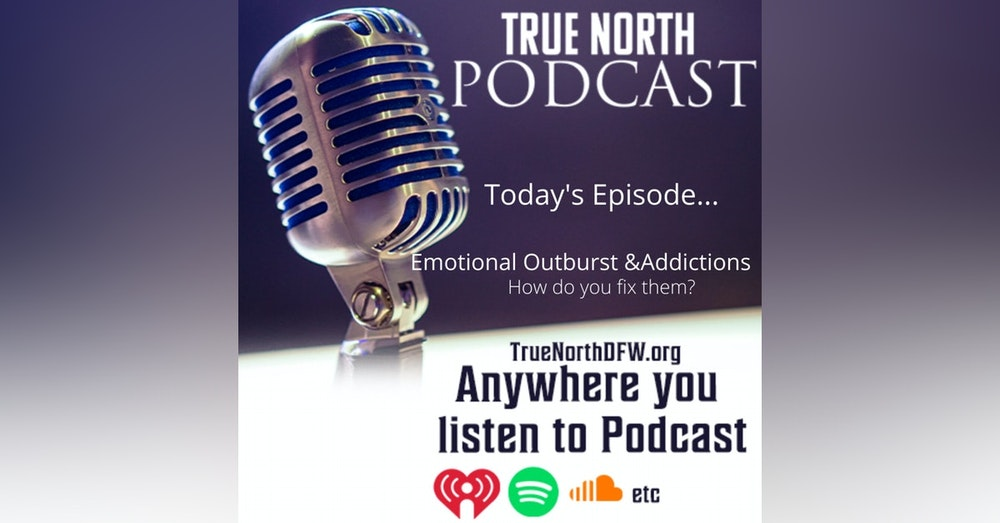 Ep. 29 Emotional Outburst & Addictions How do we fix them?