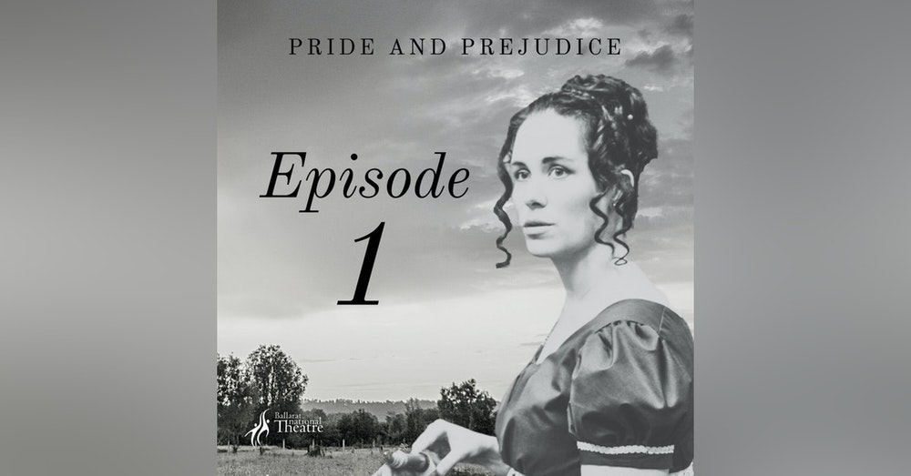 Pride and Prejudice   1. A Truth Universally Acknowledged