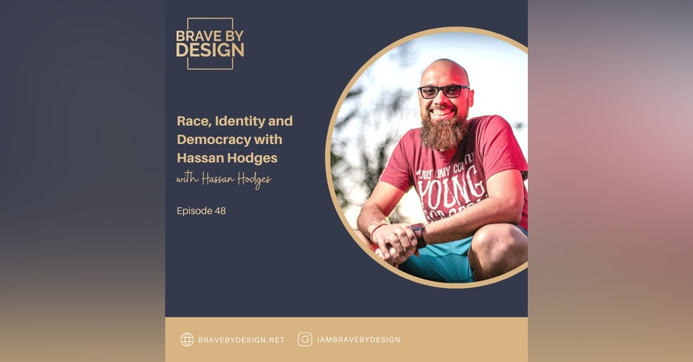 Race, Identity and Democracy with Hassan Hodges