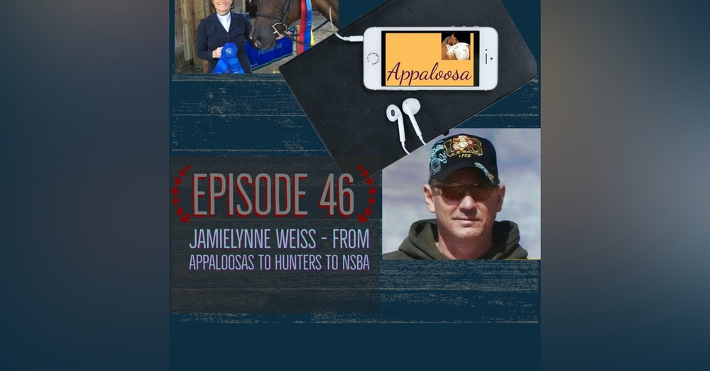 JamieLynne Weiss - From Appaloosas to Hunters to NSBA: EP46
