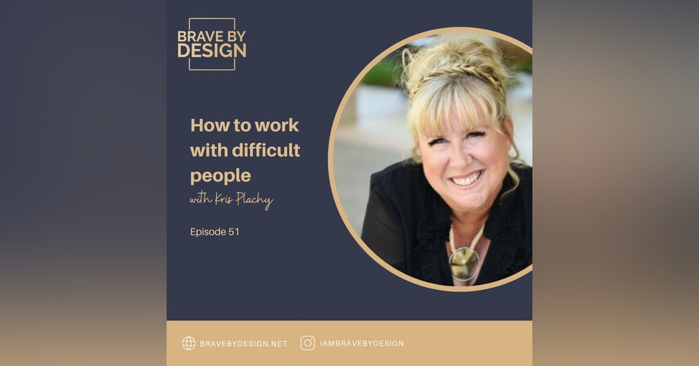 How to work with difficult people with Kris Plachy
