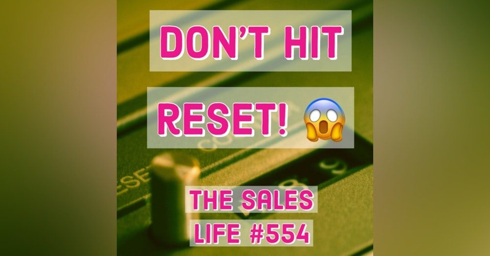 """554. """"Don't hit the reset button."""""""