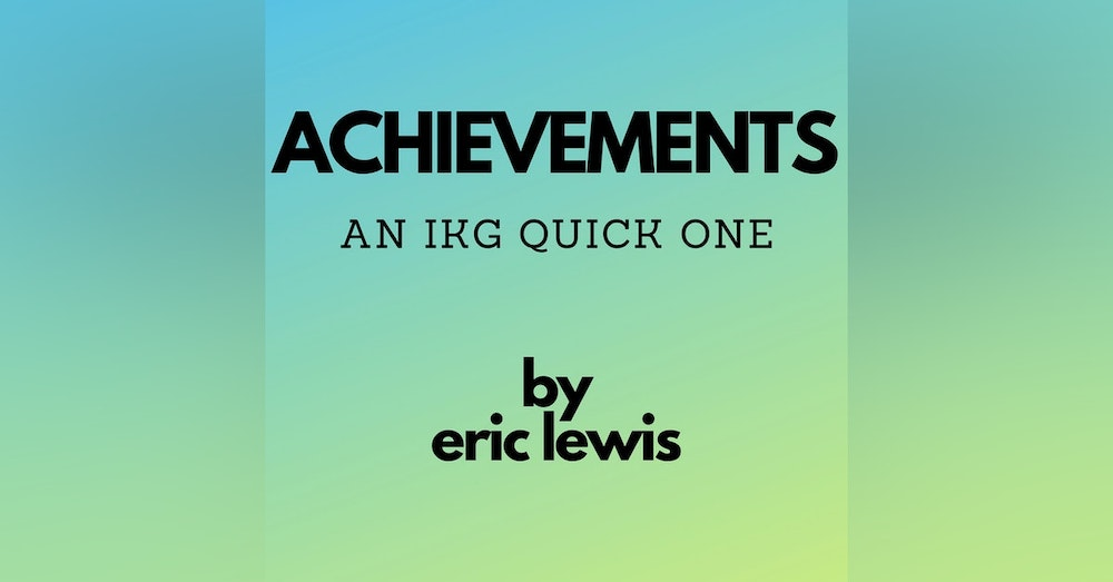 IKG Quick One - Achievements