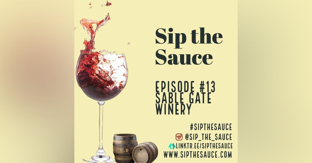 Ep.13 Sable Gate Winery