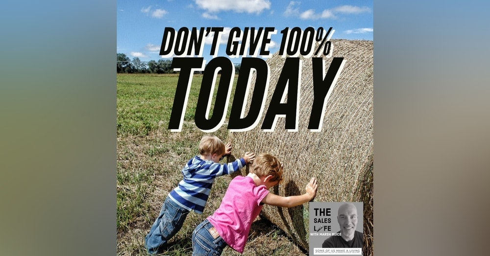 627. Don't give 100% today
