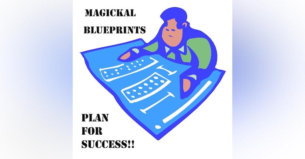 S1 E20 Magickal Blueprint: Plan for Success!!