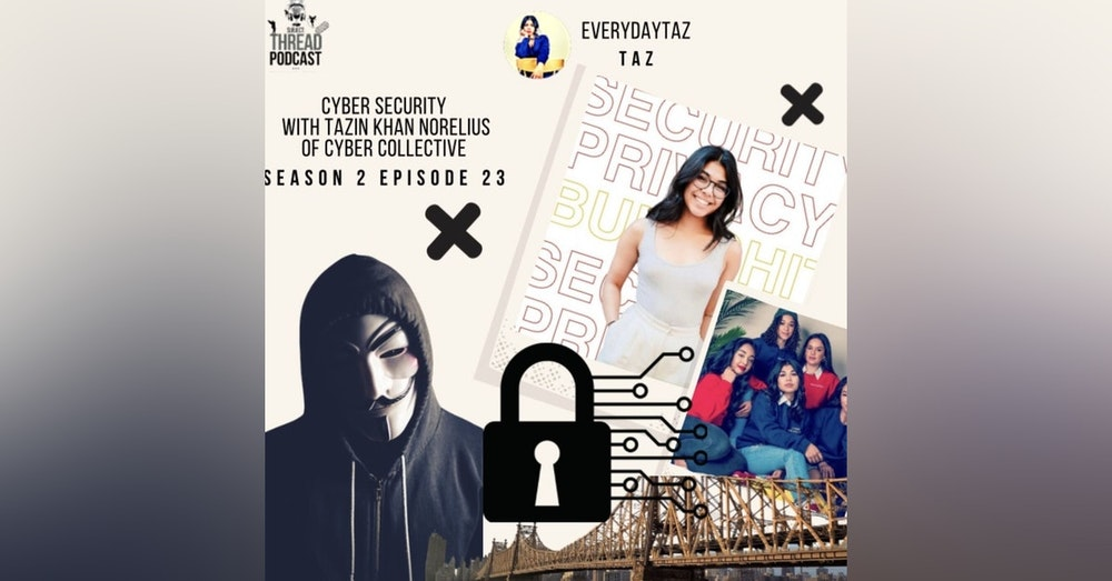 Cyber Security With Tazin Khan Norelius Of Cyber Collective S 2 EP 23