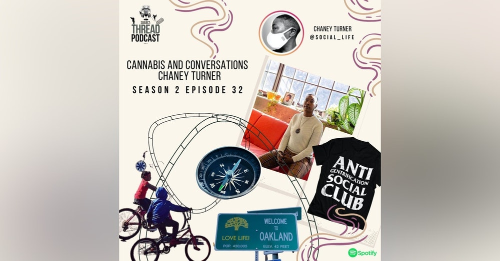 Unconditional significance of community, culture, and cannabis with Chaney Turner S 2 EP 32