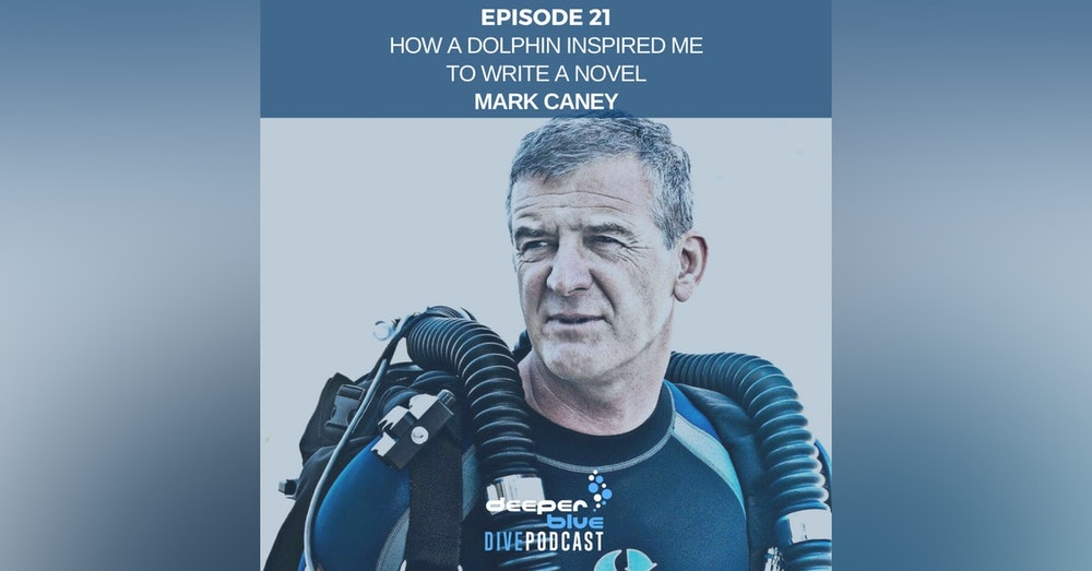 PADI Exec Mark Caney On How A Dolphin Inspired Him To Write A Novel, And Our First Lockdown Best Dive Ever!