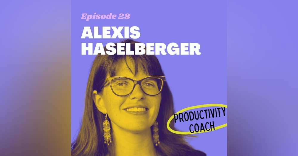 How to Avoid Burnout with Time Management Coach Alexis Haselberger