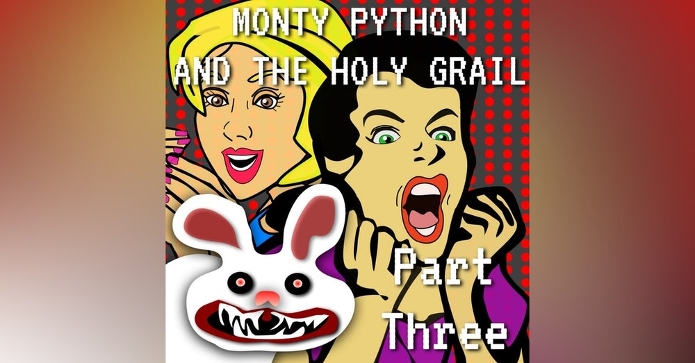 Monty Python and the Holy Grail Part 3