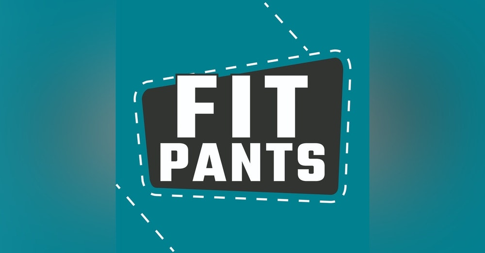 Fit Pants The Podcast With Chris and Dani Shugart