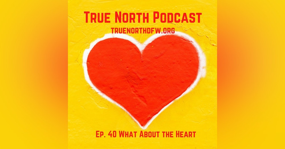 Ep. 40 What About the Heart?