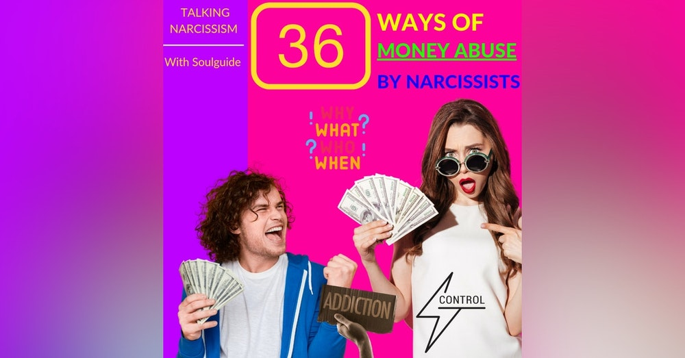 Narcissism and finances! 36 ways narcissist abusing YOUR money! The Narcissist money addiction
