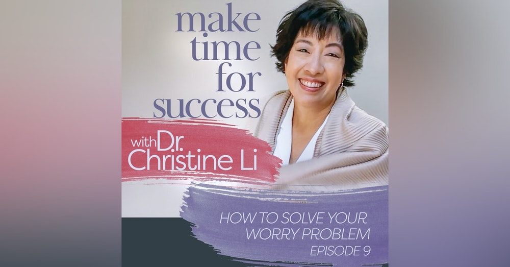 How to Solve Your Worry Problem
