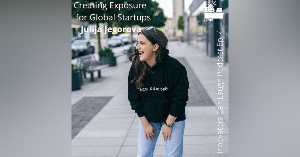 Lithuanian born Julija Jegorova is creating exposure for global startups.