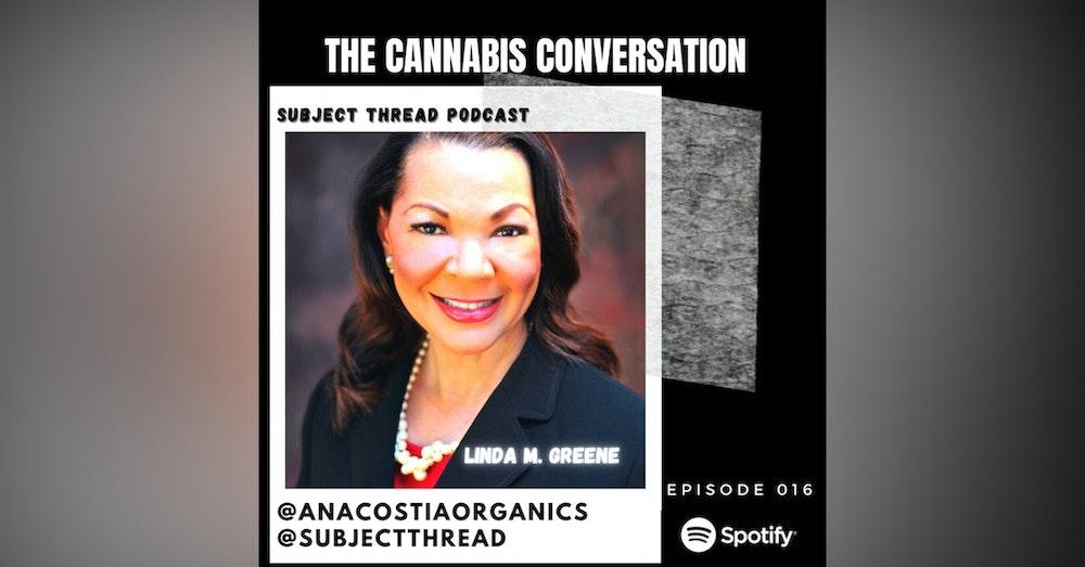 Minority Women In Cannabis With Linda Greene Of Anacostia Organics Full Episode 016