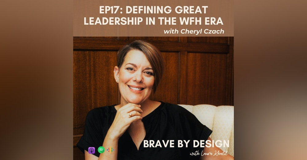 Defining Great Leadership in the WFH Era with Cheryl Czach