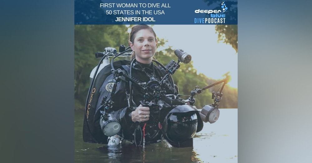 Jennifer Idol on her thoughts after diving all 50 states (sorry North Dakota), and NOAA Scientist Dr Steve Gittings on how best not to be left adrift at sea at night