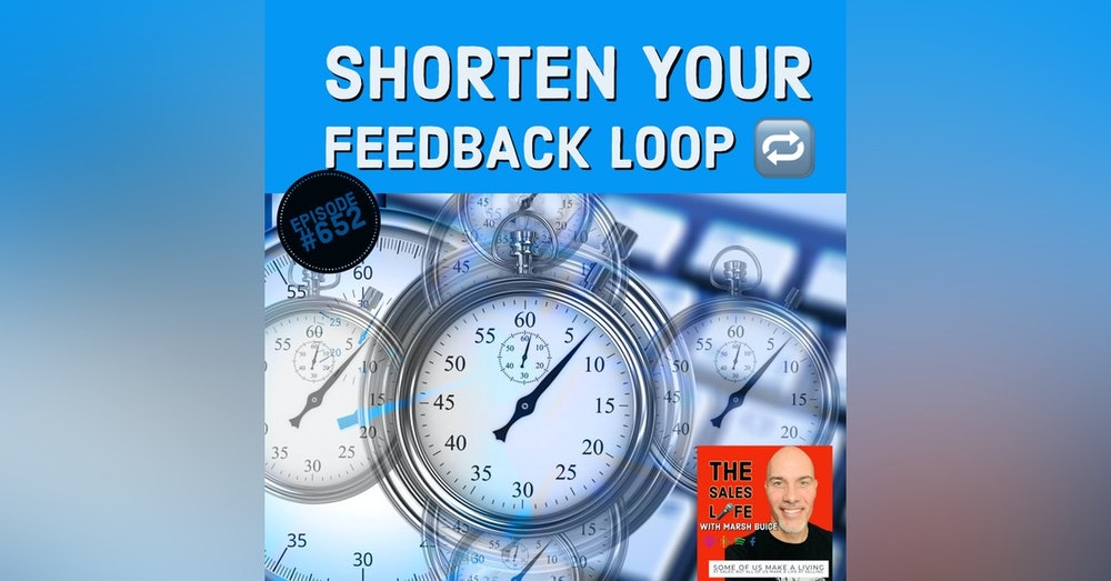 652. Master Your Craft By Shortening Your Feedback Loop 🔁
