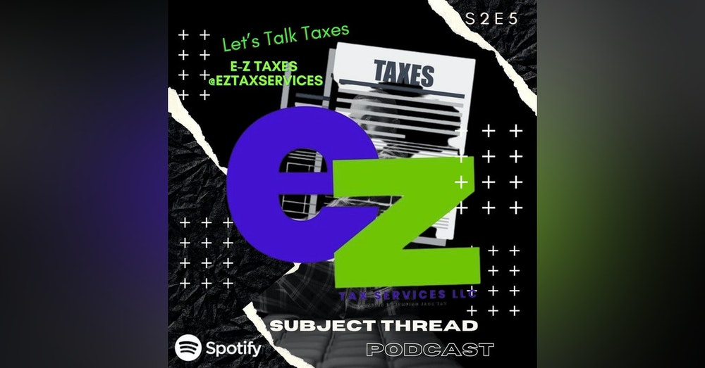 Let's Talk Taxes W2, Self Employed, PPP and more with E-Z Tax Services S 02 E 05