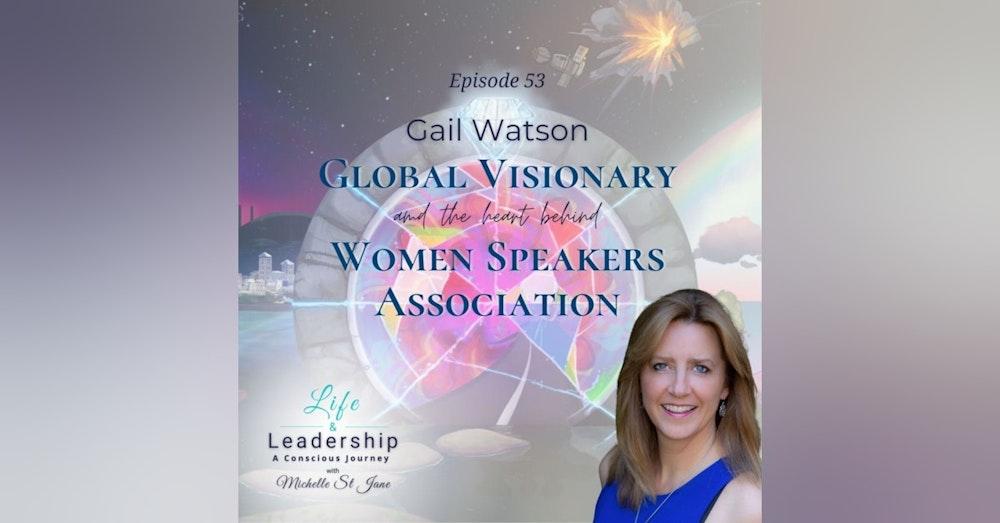 Gail Watson | 🌎 Global Visionary & ❤️ behind Women Speakers Association