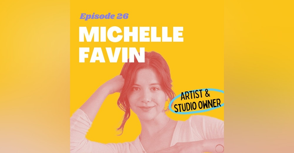 Slowing down the Hustle with Michelle Favin, Artist and Painter