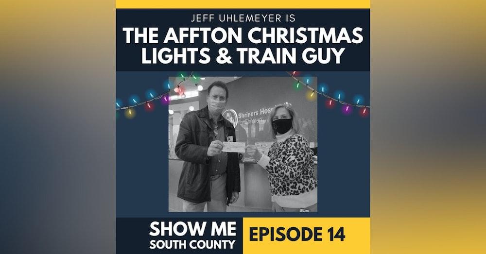 The Affton Christmas Lights & Train Guy with Jeff Uhlemeyer
