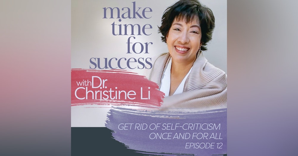 Get Rid of Self-Criticism Once and For All