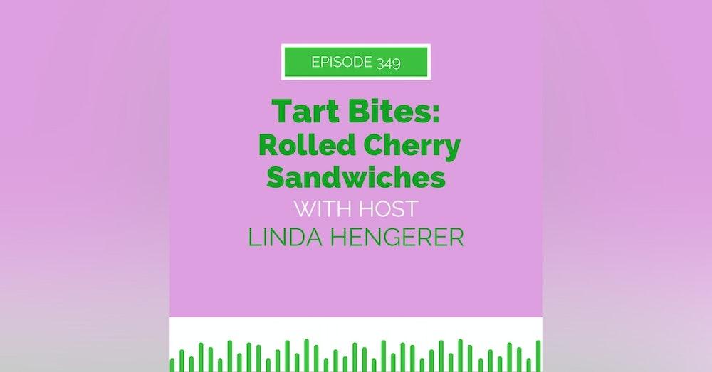 Tart Bites: Rolled Cherry Sandwiches