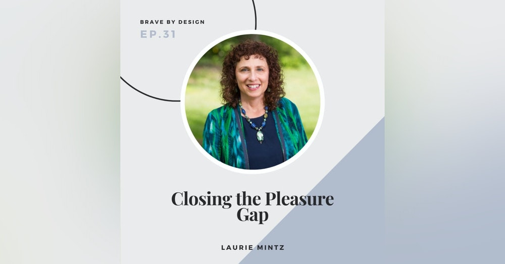 Closing the Pleasure Gap with Laurie Mintz