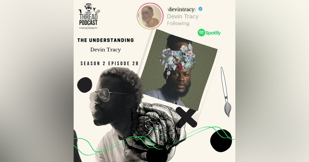 The Understanding Of Singer & Song Writer Devin Tracy S 2 EP 28
