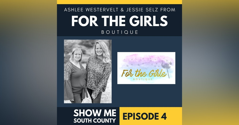 For The Girls Boutique with Ashlee Westervelt & Jessie Selz