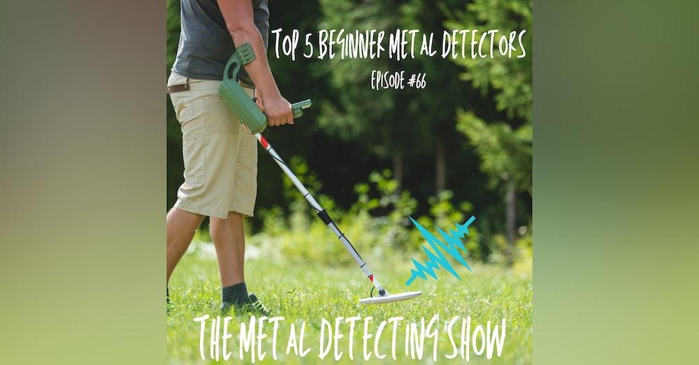 Top 5 Beginner Metal Detectors 2021