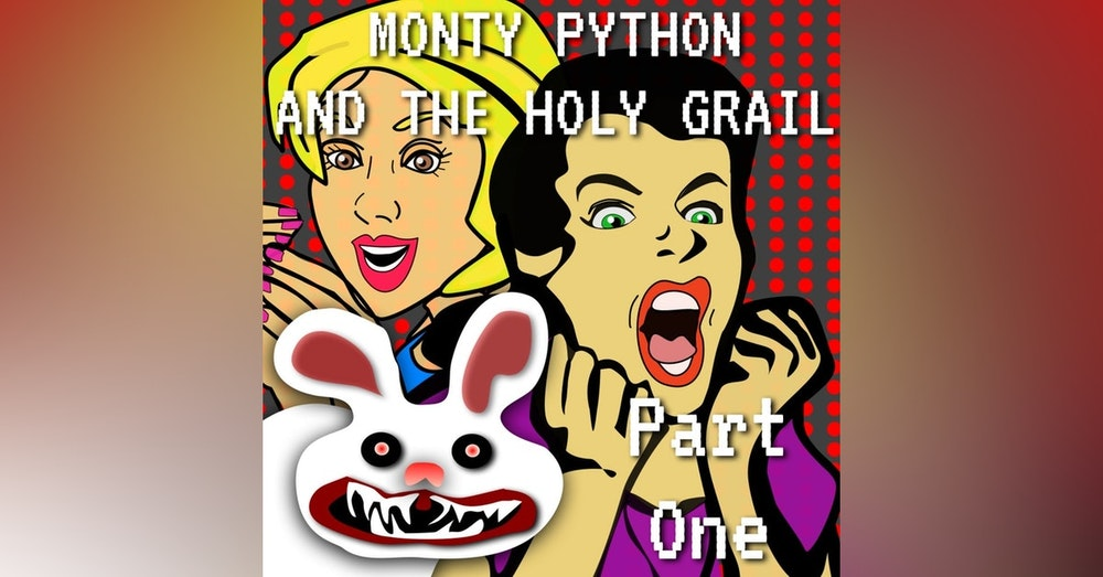 Monty Python and the Holy Grail Part 1
