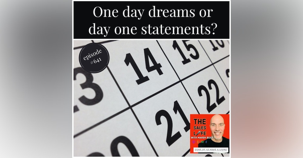 641. One day or day one? Turn your dreams into reality by flipping those two words.