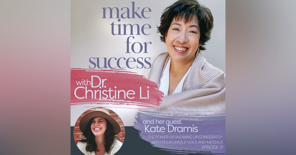 The Power of Showing Up Confidently with Your Unique Voice and Message with Kate Dramis