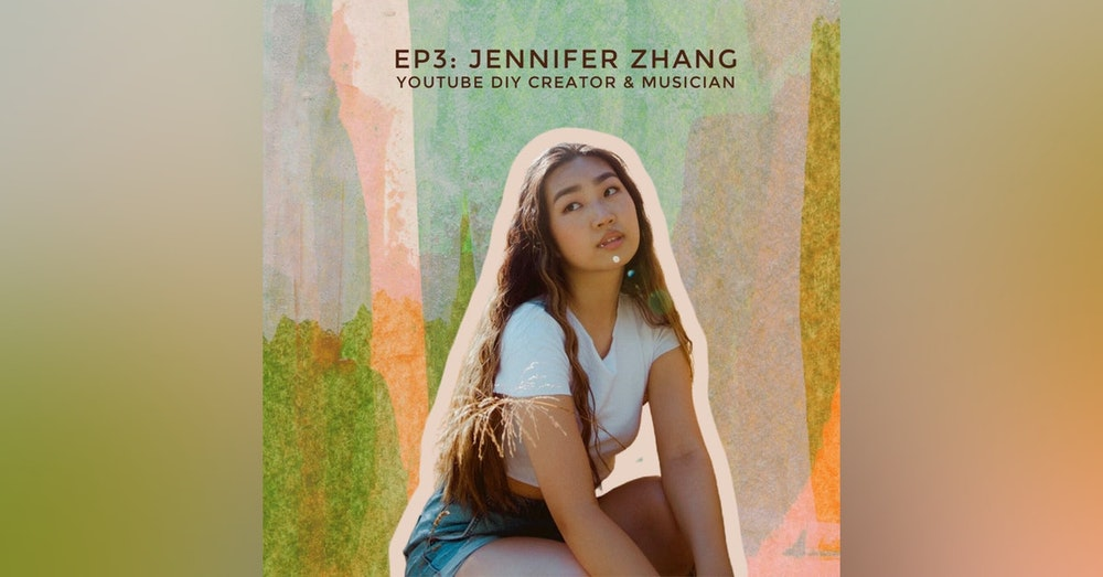 Growing Up in Front of 2.6 Million People with DIY YouTuber and Rising Artist Jennifer Zhang