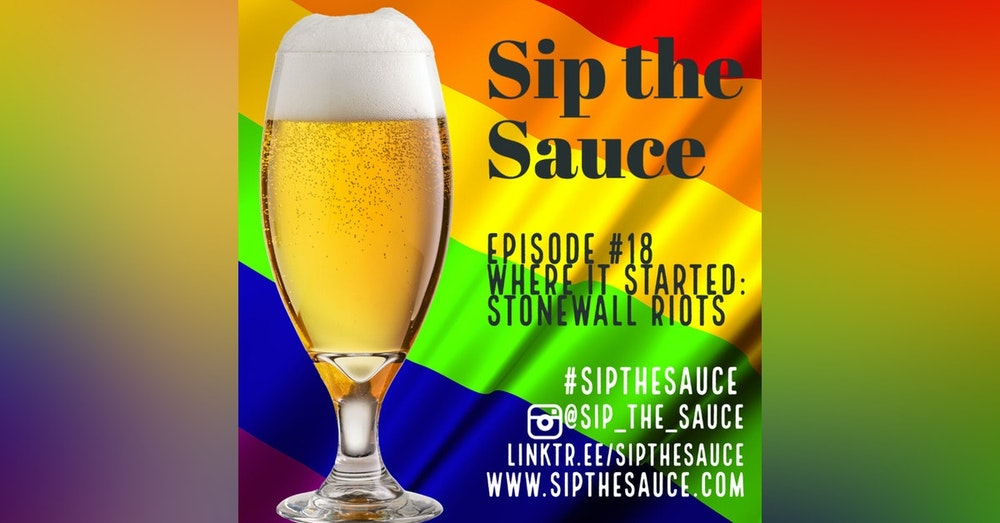 Ep.18 Where it Started: Stonewall Riots