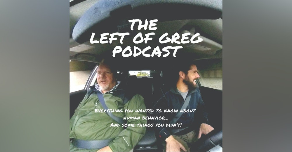 Introducing: The Left Of Greg Podcast