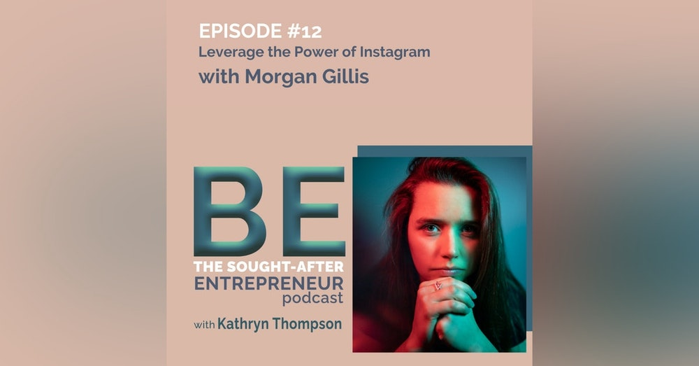 How to Leverage the Power of Instagram to go Full-Time Online with Morgan Gillis