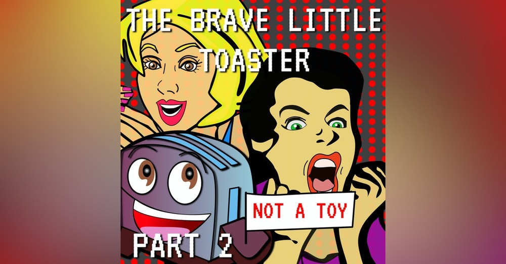 The Brave Little Toaster Part 2